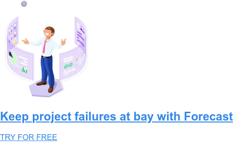 Keep project failures at bay with Forecast TRY FOR FREE
