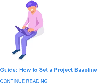 Guide: How to Set a Project Baseline CONTINUE READING