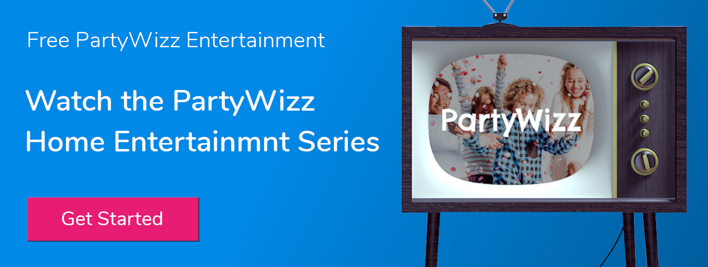 >> Watch the PartyWizz Home Entertainment Series