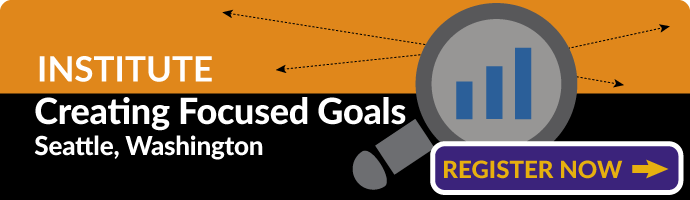 Register now for the Creating Focused Goals Institute