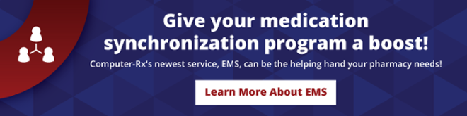 Boost your medication synchronization program with EMS!