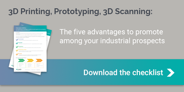 3D Printing, Prototyping, 3D Scanning: The 5 advantages to promote among your industrial prospects