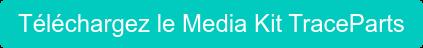 Téléchargez le Kit Média TraceParts