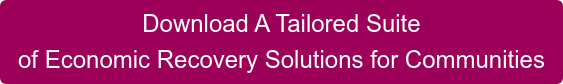 Download A Tailored Suite  of Economic Recovery Solutions for Communities