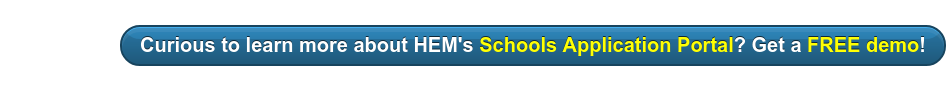 Curious to learn more about HEM's Schools Application Portal? Get a FREE demo!