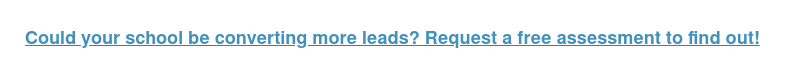 Could your school be converting more leads? Request a free assessment to find out!