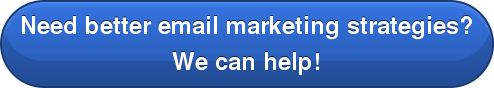 Need better email marketing strategies? We can help!