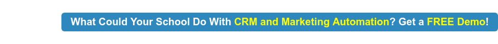 What Could Your School Do With CRM and Marketing Automation? Get a FREE Demo!
