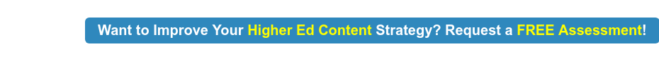 Want to Improve Your Higher Ed Content Strategy? Request a FREE Assessment!