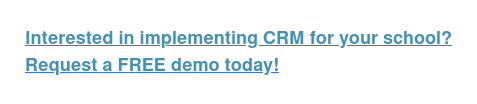 Interested in implementing CRM for your school? Request a FREE demo today!