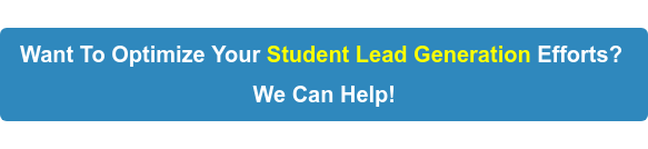 Want To Optimize Your Student Lead Generation Efforts?  We Can Help!