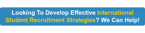 Looking To Develop Effective International Student Recruitment Strategies?  We Can Help!