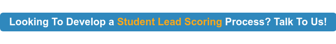 Looking To Develop a Student Lead Scoring Process? Talk To Us!