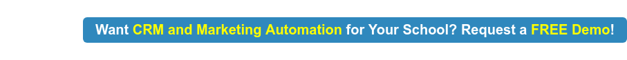 Want CRM and Marketing Automation for Your School? Request a FREE Demo!