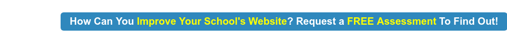 How Can You Improve Your School's Website? Request a FREE Assessment To Find  Out!