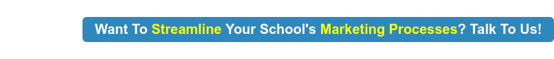 Want To Streamline Your School's Marketing Processes? Talk To Us!