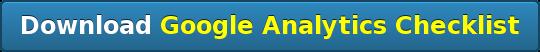 DownloadGoogle Analytics Checklist