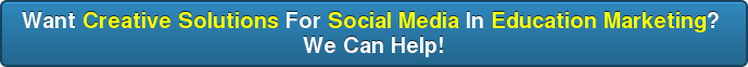 Want Creative Solutions For Social Media In Education Marketing? We Can Help!
