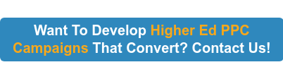 Want To Develop Higher Ed PPC Campaigns That Convert? Contact Us!