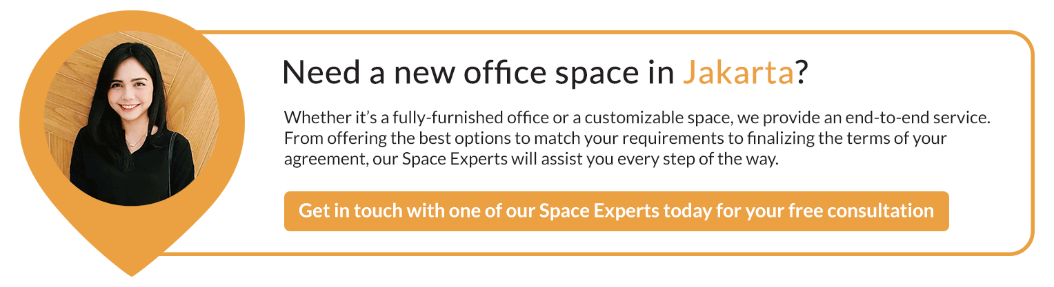 Need a new office space in Jakarta?  Get in touch with one of our Space Experts today for your free consultation.