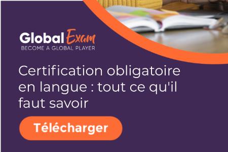 certification obligatoire en langue : tout ce qu'il faut savoir