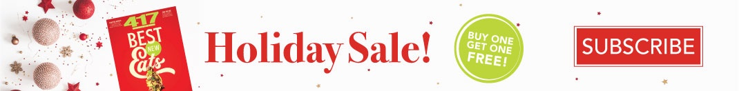 417 Magazine BOGO Holiday Sale! Subscribe Now.