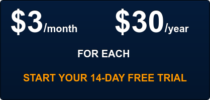 $3/month       $30/year   FOR EACH START YOUR 14-DAY FREE TRIAL