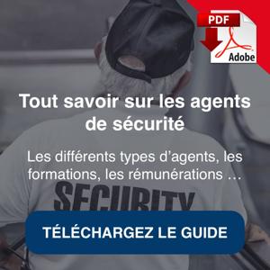 Téléchargez notre guide sur les agents de sécurité