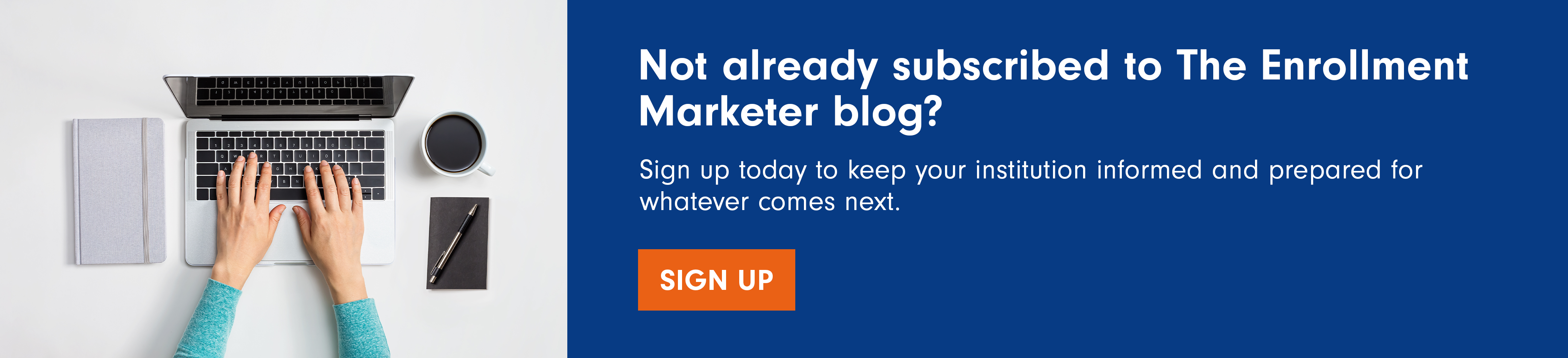 Not already subscribed to The Enrollment Marketer? Sign up today to keep your institution informed and prepared for whatever comes next.