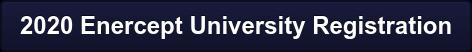 2020 Enercept University Registration