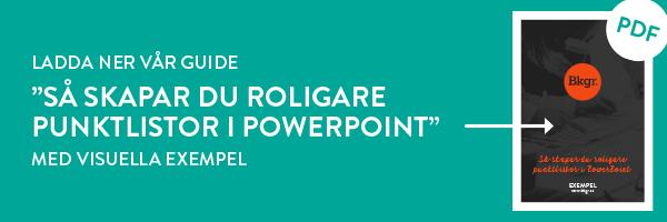 """Ladda ner vår guide """"Så skapar du roligare punktlistor i PowerPoint"""""""