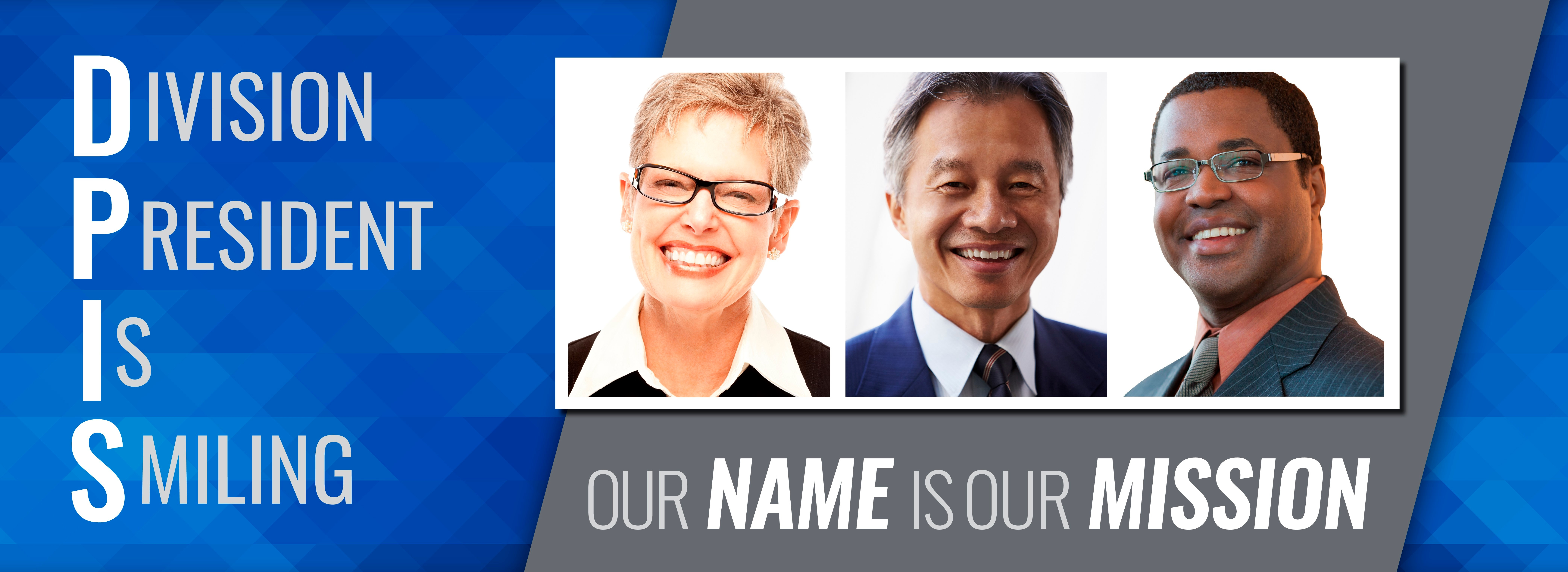 Our Name is Our Mission | Division President is Smiling | DPIS