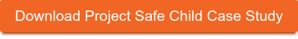 Download Project Safe Child Case Study