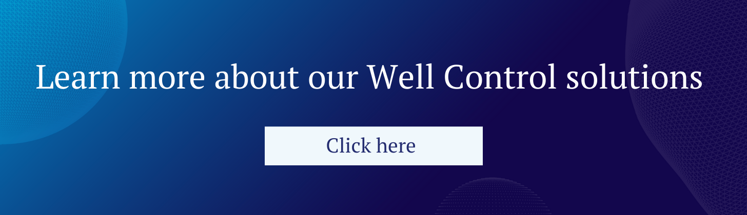 Learn more about our Well Control solutions here