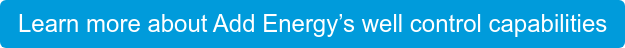 Learn more about Add Energy's well control capabilities