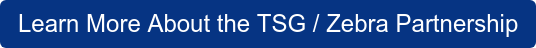 Learn More About the TSG / Zebra Partnership