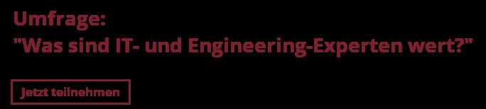 """Umfrage: """"Was sind IT- und Engineering-Experten wert?""""  Jetzt teilnehmen"""