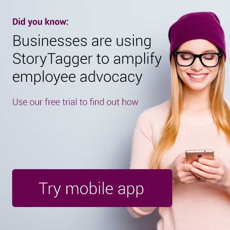 Businesses are using StoryTagger to amplify employee advocacy