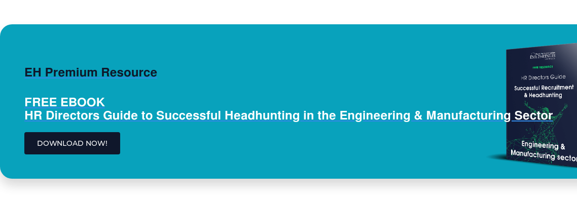 EH Premium Resource  FREE EBOOK HR Directors Guide to Successful Headhunting in the Engineering &  Manufacturing Sector DOWNLOAD NOW!