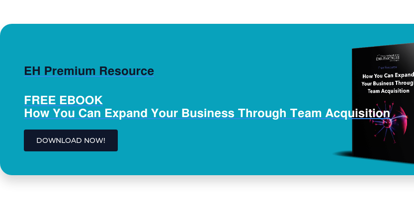 EH Premium Resource  FREE EBOOK How You Can Expand YourBusiness Through Team Acquisition DOWNLOAD NOW!