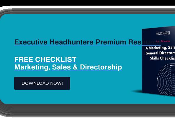 Executive Headhunters Premium Resource  FREE CHECKLIST Marketing, Sales & Directorship DOWNLOAD NOW!