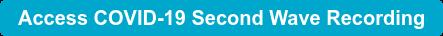 Access COVID-19 Second Wave Recording