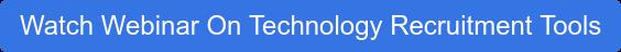 Watch Webinar On Technology Recruitment Tools