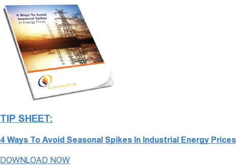 TIP SHEET:  4 Ways To Avoid Seasonal Spikes In Industrial Energy Prices DOWNLOAD NOW