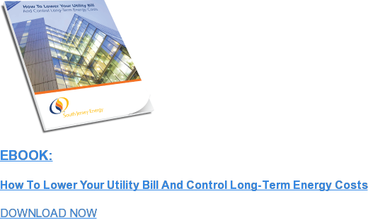 EBOOK:  How To Lower Your Utility Bill And Control Long-Term Energy Costs DOWNLOAD NOW