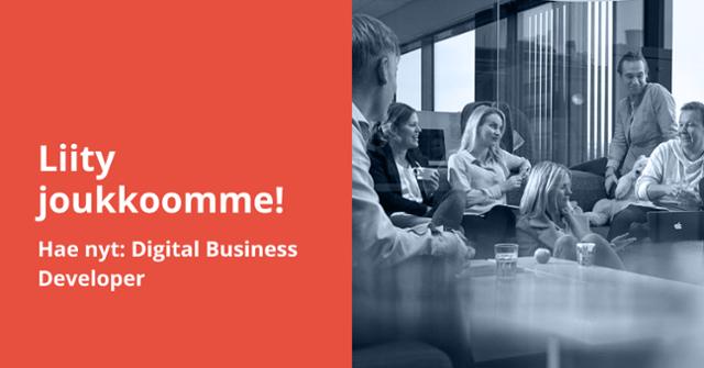 Hae nyt: Digital Business Developer