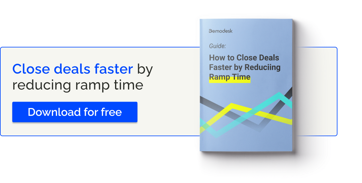Learn how to reduce ramp-time & increase close rates