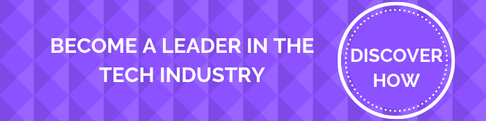 BECOME A LEADER IN THE TECH INDUSTRY