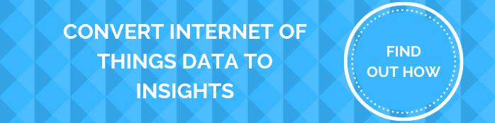 CONVERT INTERNET OF THINGS DATA TO INSIGHTS