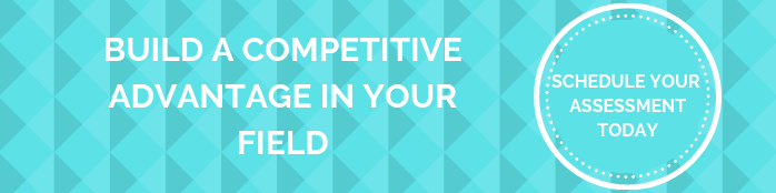 BUILD A COMPETITIVE ADVANTAGE IN YOUR FIELD